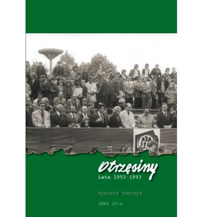 Otrzęsiny - Lata 1953-1993